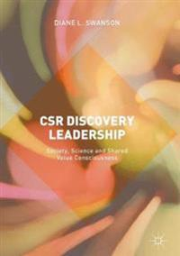 Csr Discovery Leadership: Society, Science and Shared Value Consciousness