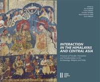 Interaction in the Himalayas and Central Asia: Process of Transfer, Translation and Transformation in Art, Archaeology, Religion and Polity
