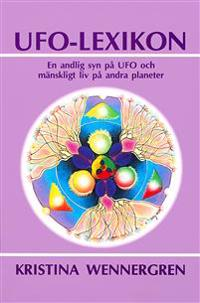 UFO-lexikon : en andlig syn på UFO och liv på andra planeter