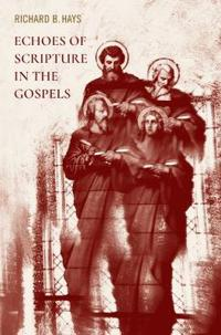 Echoes of Scripture in the Gospels