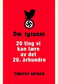 Om tyranni; 20 ting vi kan lære av det 20. århundre