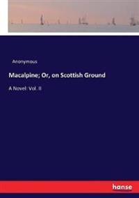 Macalpine; Or, on Scottish Ground
