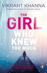 Girl who knew too much - what if the loved one you lost were to come back?