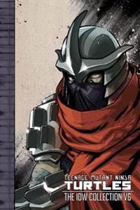 Teenage Mutant Ninja Turtles The IDW Collection Volume 6