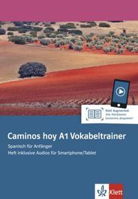 Caminos hoy A1. Vokabeltrainer. Heft inklusive Audios für Smartphone/Tablet