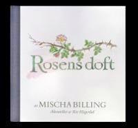 Rosens doft : doftanteckningar 25 juni 2000 - 9 juli 2016