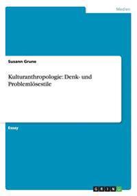 Kulturanthropologie: Denk- Und Problemlosestile