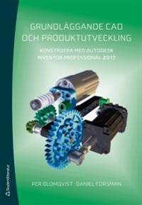 Grundläggande CAD och produktutveckling - Konstruera med Autodesk Inventor Professional 2017