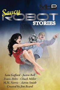 Saucy Robot Stories