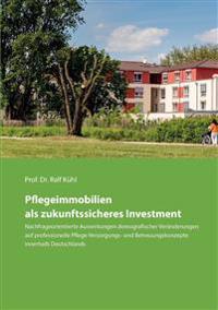 Pflegeimmobilien als zukunftssicheres Investment