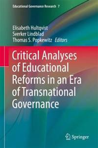 Critical Analyses of Educational Reforms in an Era of Transnational Governance
