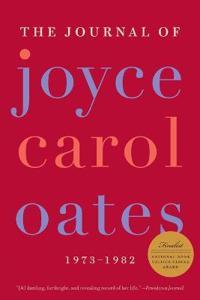 The Journal of Joyce Carol Oates, 1973-1982