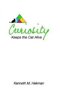 Curiosity Keeps the Cat Alive