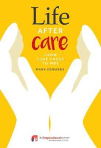 Life After Care: From Lost Cause to MBE