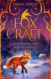 Foxcraft 03 - Der König der Schneewölfe