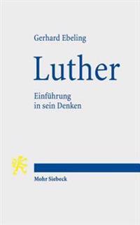 Luther: Einfuhrung in Sein Denken