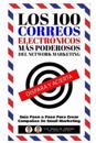 Los 100 Correos Electronicos Mas Poderosos del Network Marketing: Guia Paso a Paso Para Crear Campanas de Email Marketing