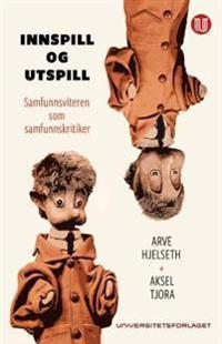 Innspill og utspill - Arve Hjelseth, Aksel Tjora | Inprintwriters.org