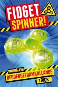Fidget spinner! : Innehåller beroendeframkallande trick
