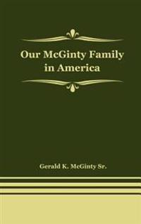 Our McGinty Family in America