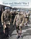 Siam and World War 1: An International History
