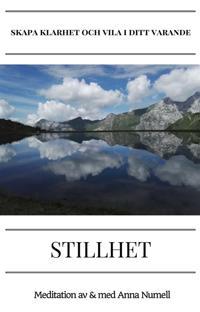 STILLHET – skapa klarhet och vila i ditt varande