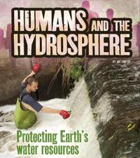 Humans and the hydrosphere - protecting earths water sources