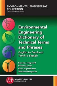 Environmental Engineering Dictionary of Technical Terms and Phrases: English to Tamil and Tamil to English