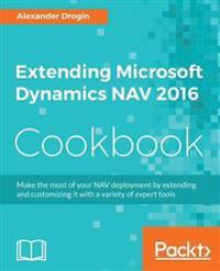 Extending Microsoft Dynamics NAV 2016 Cookbook