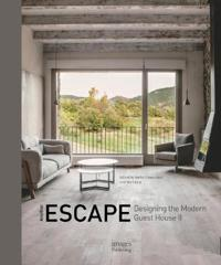Another Escape: Designing the Modern Guest House II