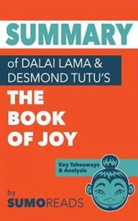 Summary of Dalai Lama & Desmond Tutu's Book of Joy: Key Takeaways & Analysis