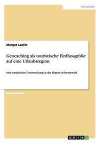 Geocaching ALS Touristische Einflussgroe Auf Eine Urlaubsregion