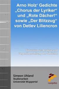 Arno Holz Gedichte Chorus Der Lyriker Und Rote Dacher! Sowie Der Blitzzug Von Detlev Liliencron