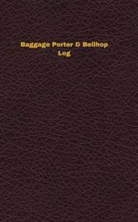 Baggage Porter & Bellhop Log: Logbook, Journal - 102 Pages, 5 X 8 Inches