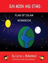 Sun Moon Stars: Flag of Islam