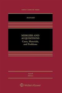 Mergers and Acquisitions: Cases, Materials, and Problems