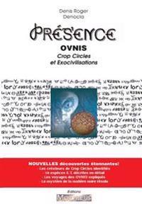 Presence - Ovnis, Crop Circle Et Exocivilisations