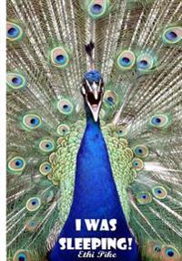 Ethi Pike - I Was Sleeping! Peacock Notebook / Extended Lines / Soft Matte Cover: An Ethi Pike Collectible Journal: Animals