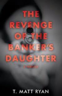 Revenge of the Banker's Daughter