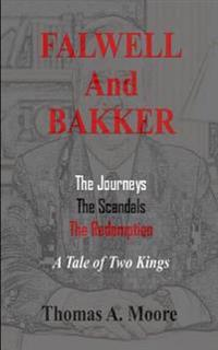 """Falwell and Bakker: The Journeys, the Scandals, the Redemption: A Tale of Two """"kings"""""""