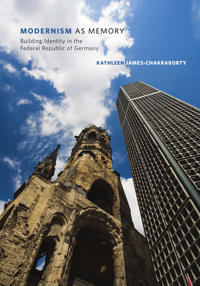 Modernism as Memory: Building Identity in the Federal Republic of Germany