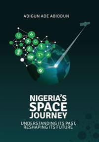 Nigeria's Space Journey: Understanding Its Past, Reshaping Its Future