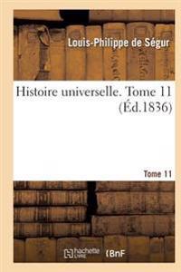 Histoire Universelle. Tome 11