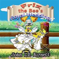 Friz the Bee's Royal Wedding