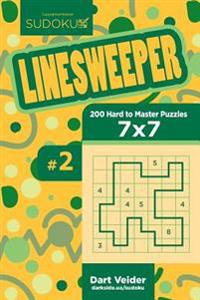 Sudoku Linesweeper - 200 Hard to Master Puzzles 7x7 (Volume 2)