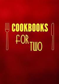 Cookbooks for Two: Blank Recipe Cookbook, 7 X 10, 100 Blank Recipe Pages