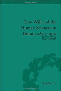 Free Will and the Human Sciences in Britain 1870-1910