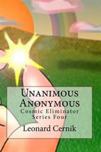 Unanimous Anonymous: Cosmic Eliminator Series Four