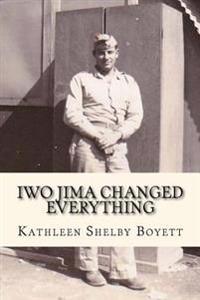 Iwo Jima Changed Everything