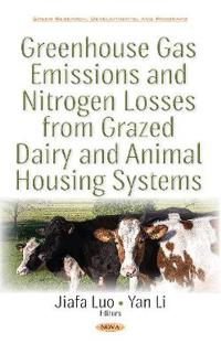 Greenhouse Gas Emissions and Nitrogen Losses from Grazed Dairy and Animal Housing Systems